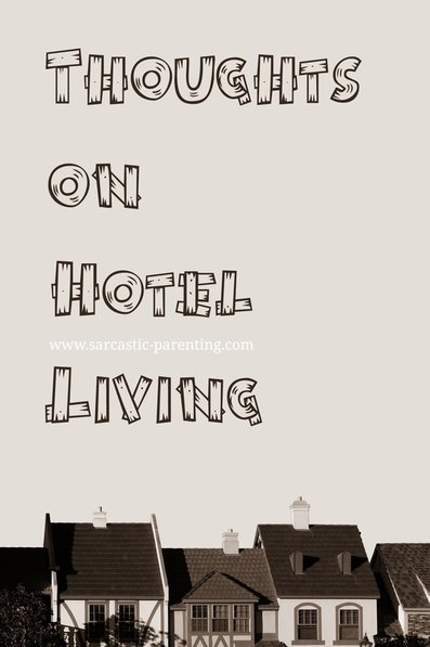 Some Insights On Hotel Living