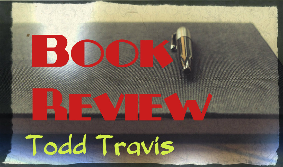 Author Review: TODD TRAVIS